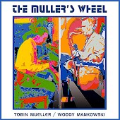 The Muller's Wheel: Tobin Mueller & Woody Mankowski