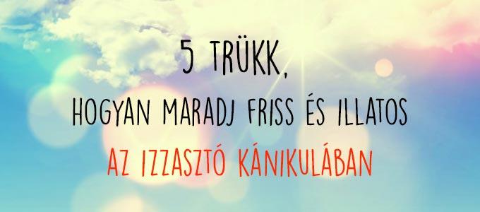 hogyan_maradj_friss_es_illatos_a_kanikulaban.jpg