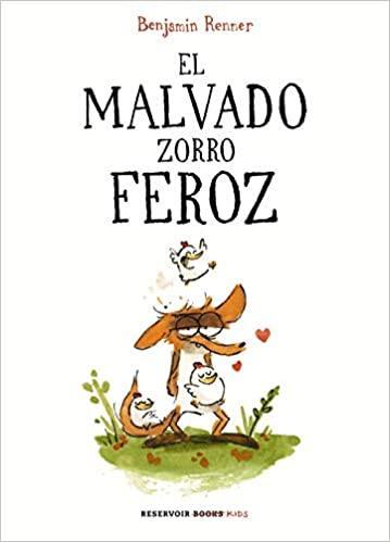 El malvado zorro feroz (Reservoir Kids): Amazon.es: Renner, Benjamin,  Carlos Mayor Ortega;: Libros