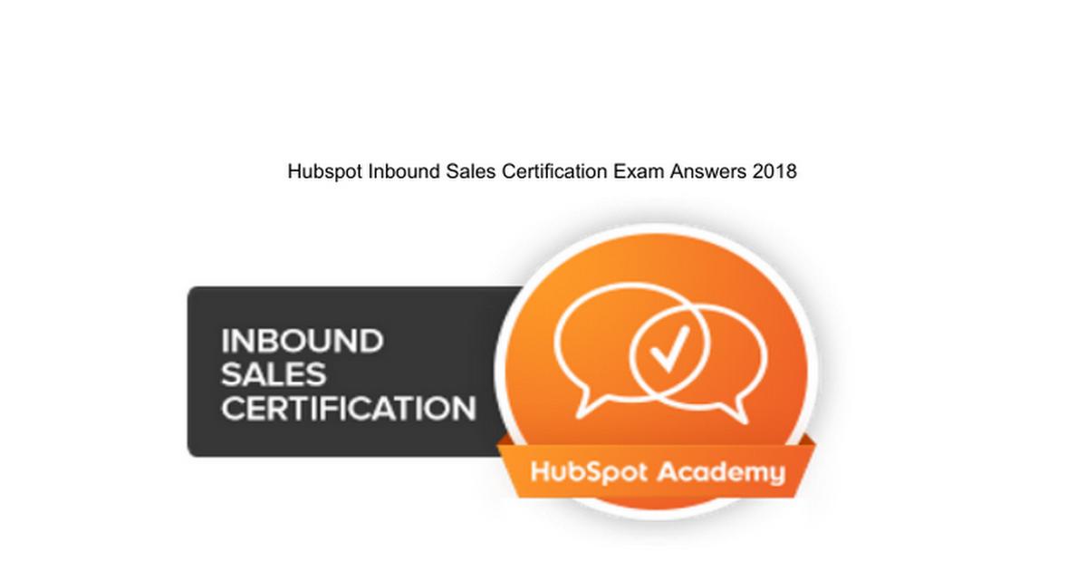 Hubspot Inbound Sales Certification Exam Answers 2018 Google Docs
