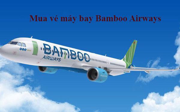 Mua vé máy bay Bamboo Airways bằng online