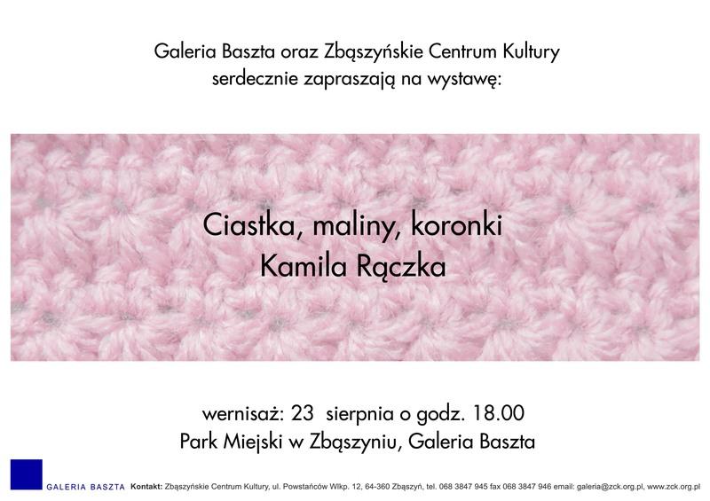 Ciastka, maliny, koronki Kamila Rączka @ Zbąszyń