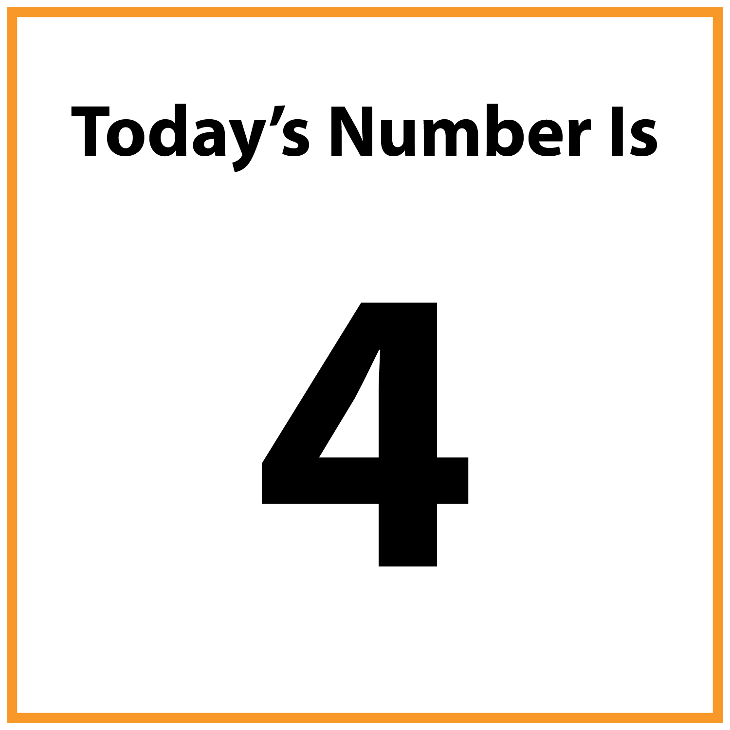 Today's number is 4.