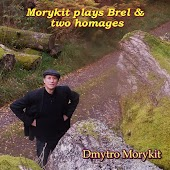 Morykit Plays Brel and Two Homages