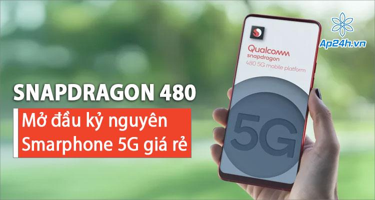 Snapdragon 480 mang công nghệ 5G đến phân khúc người dùng phổ thông