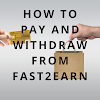 HOW TO PAY AND WITHDRAW FROM FAST2EARN