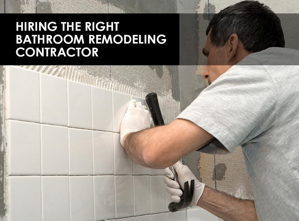Bathroom Remodels Contractors hiring the right bathroom remodeling contractor