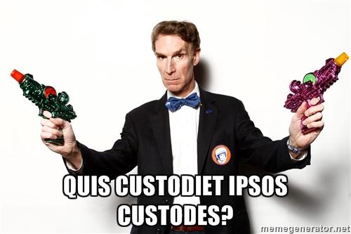 Bill Nye Quis Custodiet Ipsos Custodes.jpg