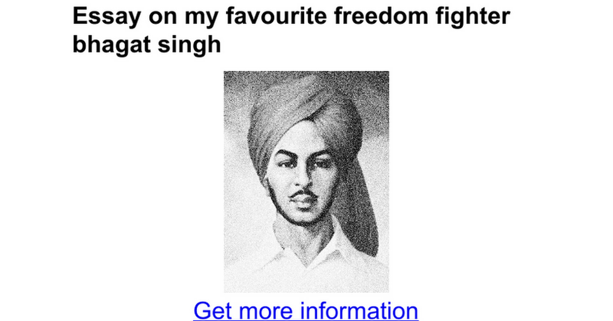 essay on my favourite dom fighter bhagat singh google docs