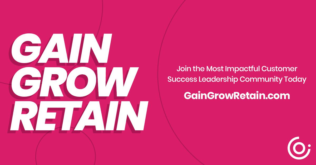 Gain Grow Retain