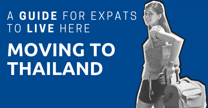 Moving To Thailand: A Guide for Expats to Live Here