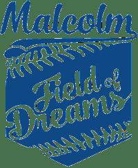 Malcolm Field of Dreams