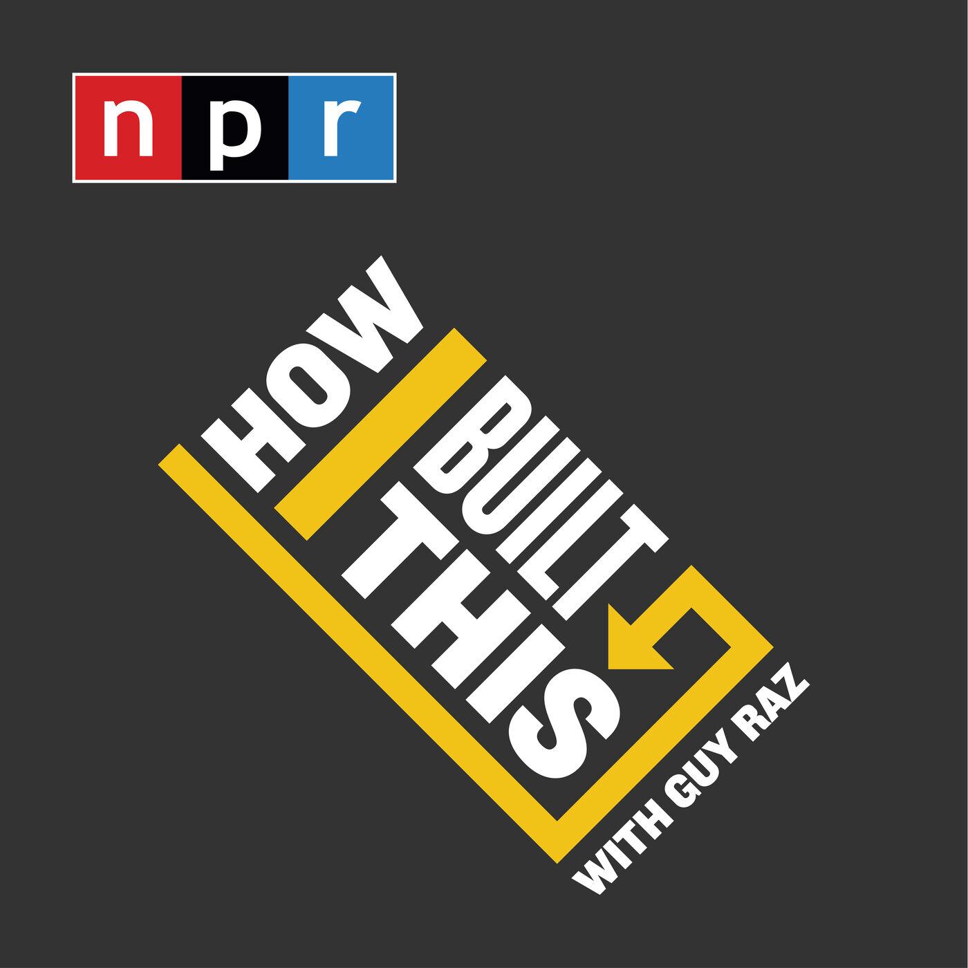 How I built this Guy Roz (NPR)