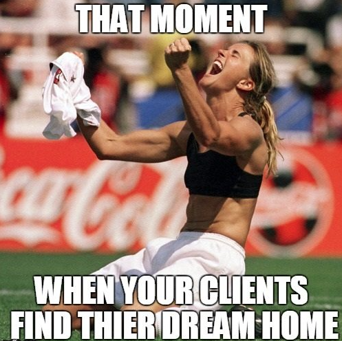 That moment ... when your clients find their dream home