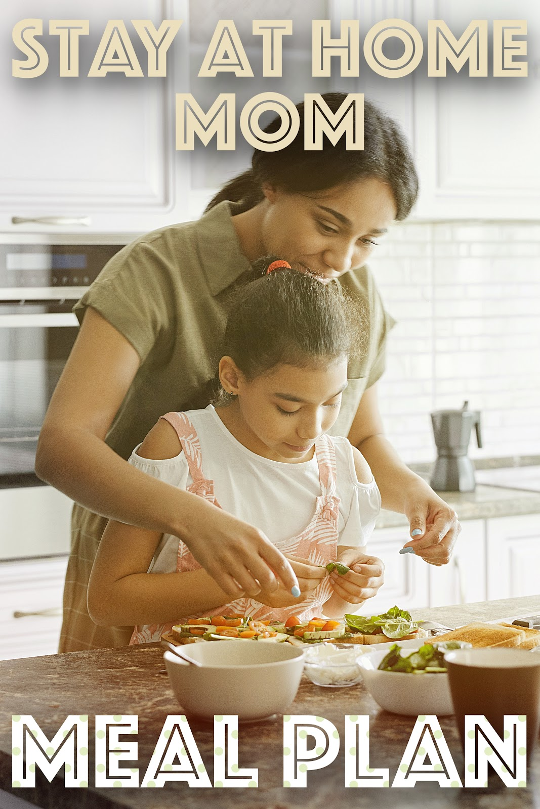 stay at home mom meal plan with kid
