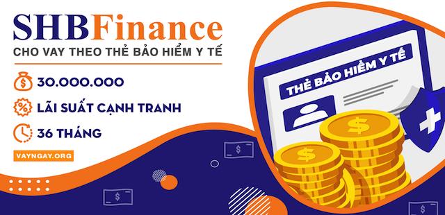 Sản phẩm vay theo thẻ bảo hiểm y tế tại SHB Finance