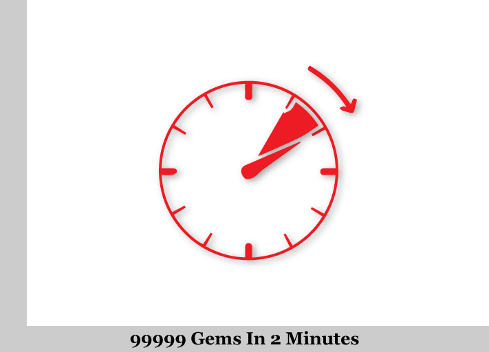 watch for generate 99999 gems within 2 miniutes