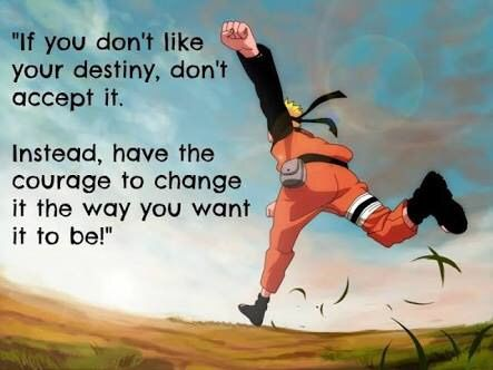 you can change your destiny.