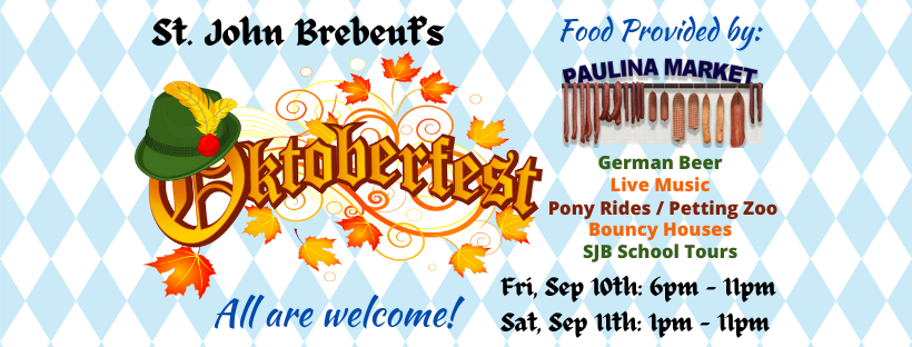 May be an image of text that says 'St. John Brebeut's Food Provided by: PAULINA MARKET ???? toberiest Pony Rides Petting Zoo German Beer Live Music Bouncy Houses SJB School Tours Fri, Sep 10th: 6pm 11pm Allare welcome! Sat, Sep 1th: Ipm -11pm'