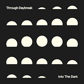 Through Daybreak / Into the Dark