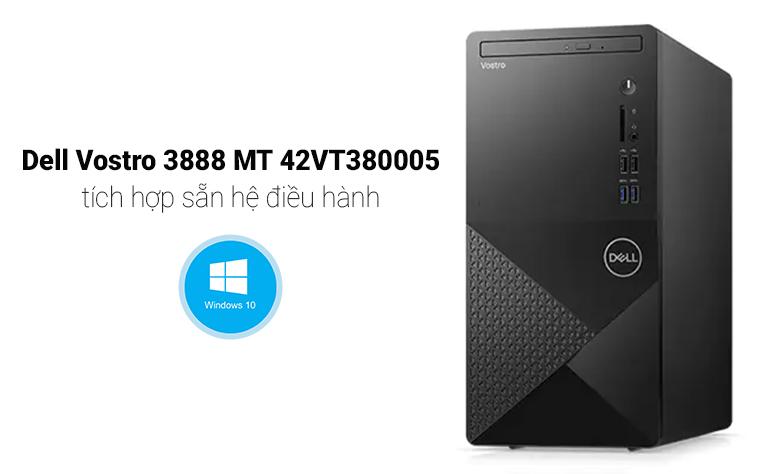 PC Dell Vostro 3888 MT   Tích hợp sẵn hệ điều hành Windows