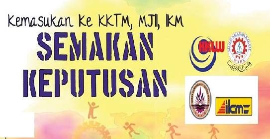 semakan keputusan IKM KKTM MJII Julai 2017
