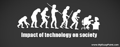 Positive And Negative Effects Of Technology On Society Essay