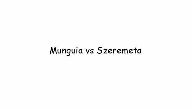 Boxing: Munguia vs Szeremeta