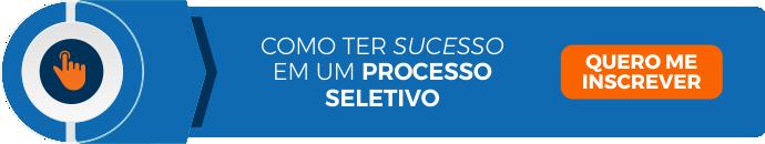 Como ter sucesso em processo seletivo
