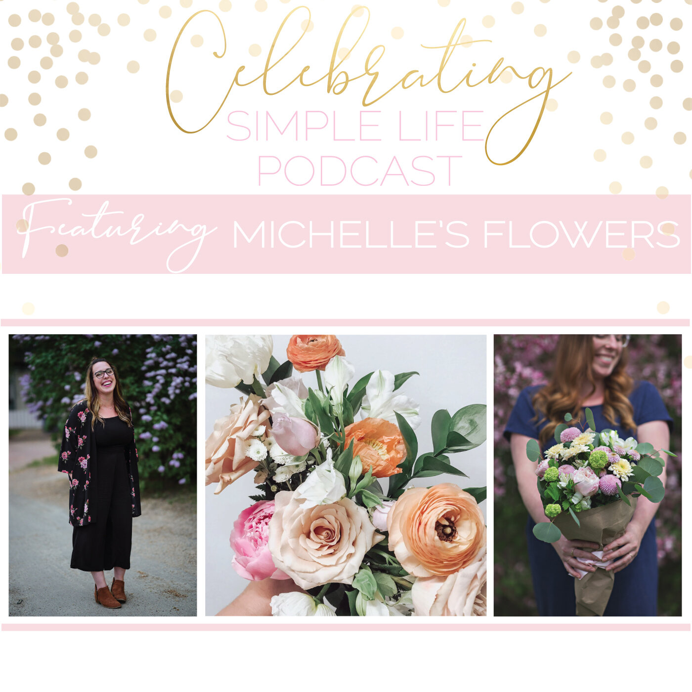 Creating Florals, Spreading Sunshine + Passionately Doing What You Love with Michelle's Flowers