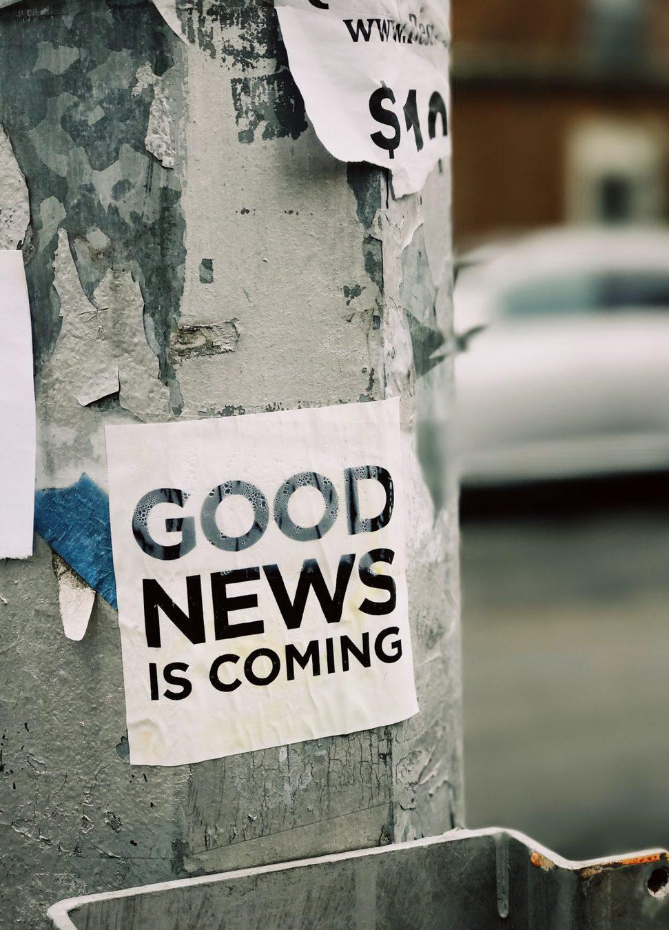 poster saying good news is coming