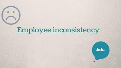 employee inconsistency