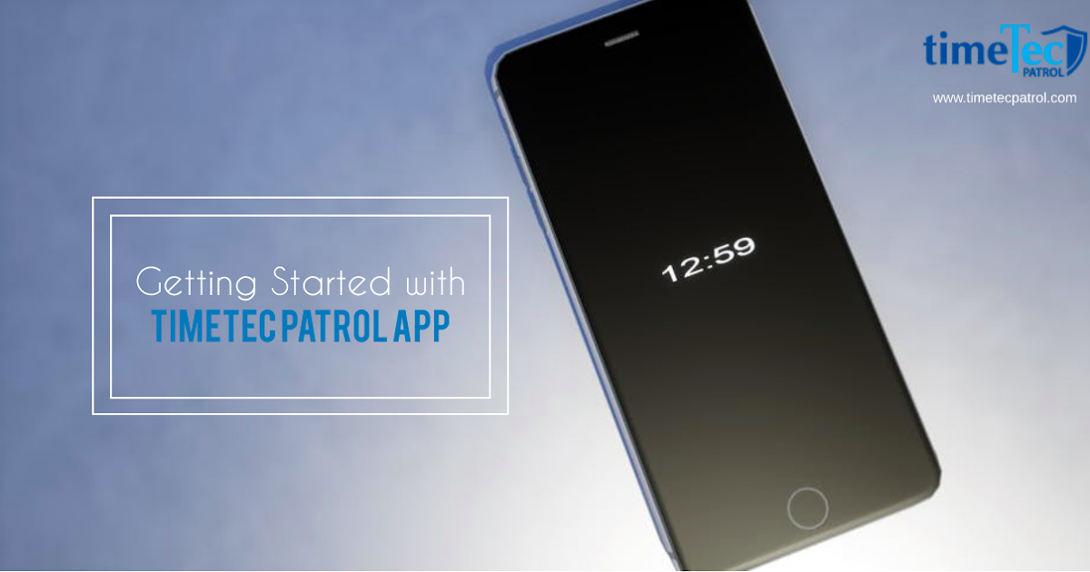 Getting Started with TimeTec Patrol App | FingerTec Technical Blog
