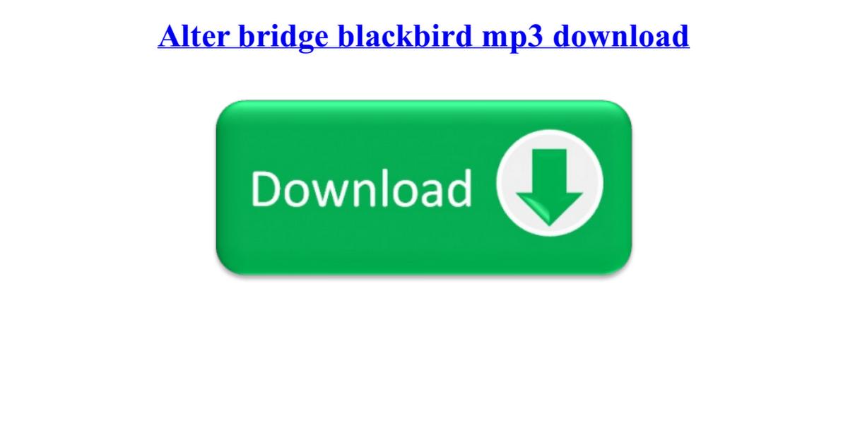 download mp3 blackbird alter bridge