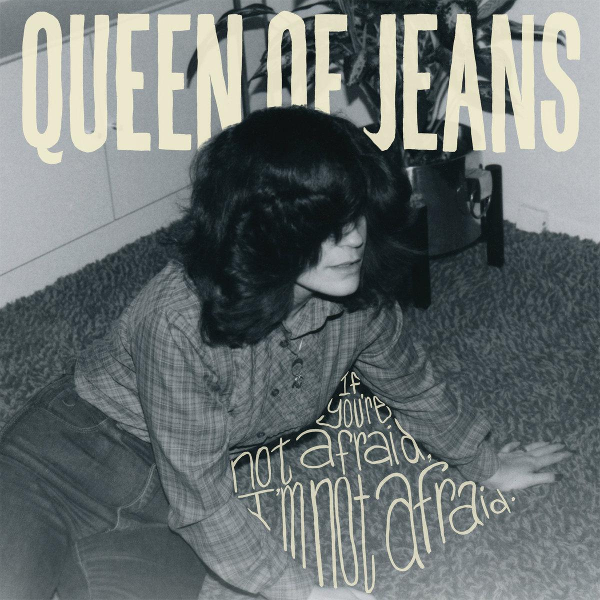 Album Review: If You're Not Afraid, I'm not Afraid by Queen of Jeans