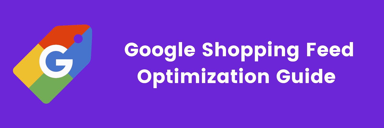 Google Shopping Feed Optimization Guide