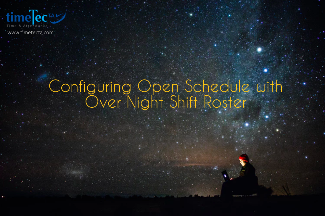 Timetec Ta Configuring Open Schedule With Over Night Shift Roster