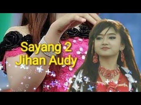 Download Lagu Sayang 2 Lagu Terbaik Dan Populer Dari Jihan Audy