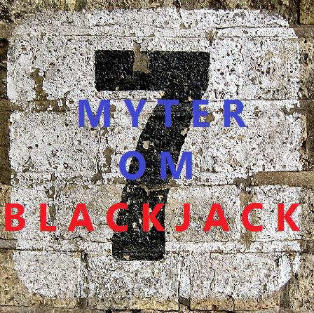 C:\Users\User\Desktop\7 myter om blackjack.png