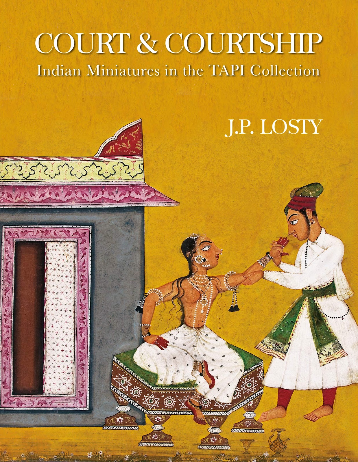 Court & Courtship: Indian Miniatures in the TAPI Collection: Losty, J. P.:  9789389136630: Amazon.com: Books
