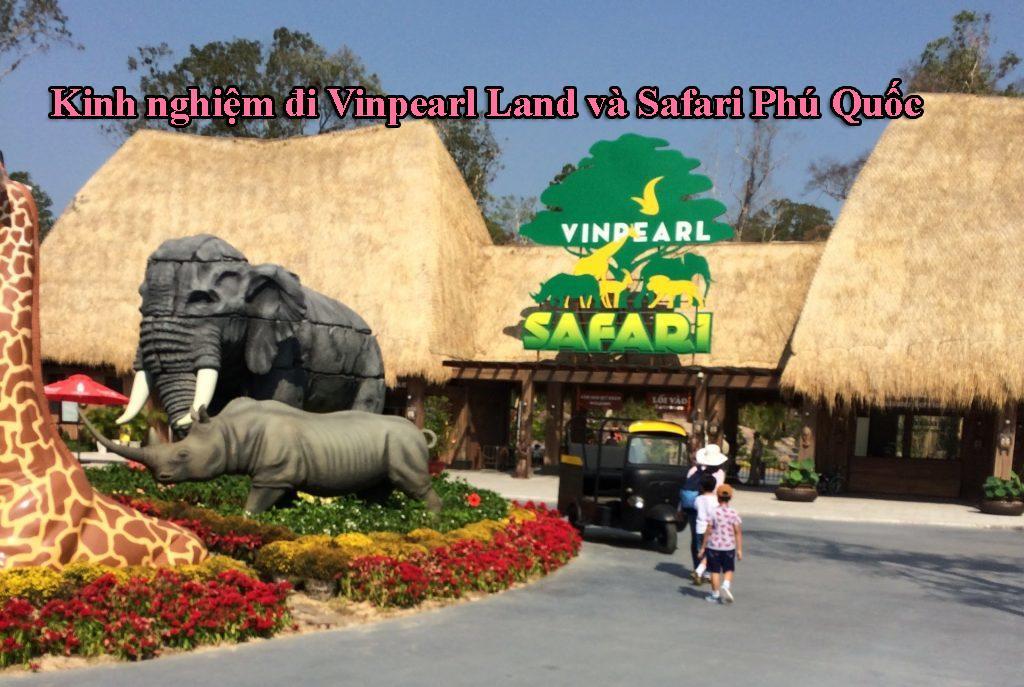 Kinh nghiệm đi Vinpearl Land và Safari Phú Quốc