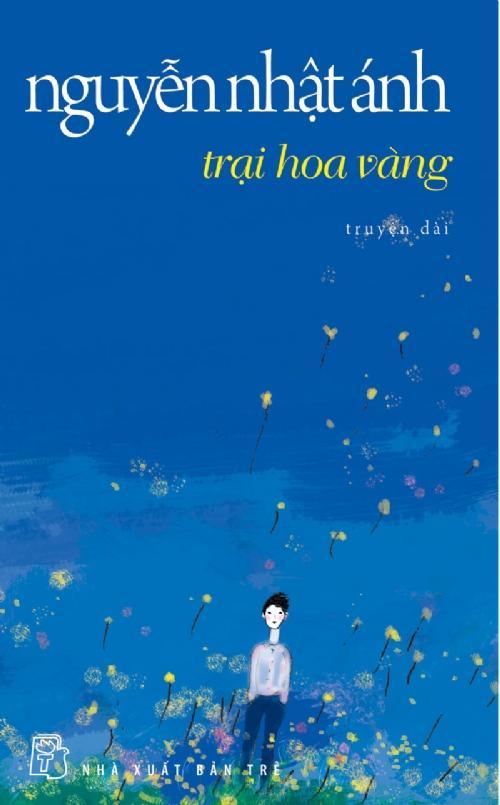 sach trai hoa vang Những quyển sách hay nhất của Nguyễn Nhật Ánh