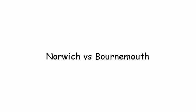 Norwich vs Bournemouth