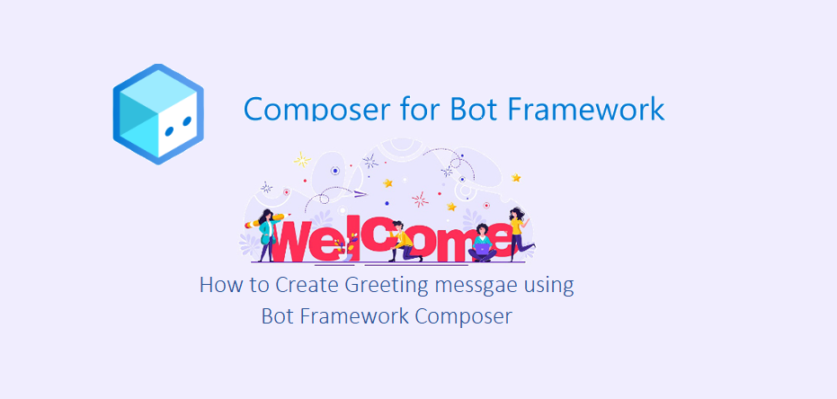 Send welcome message to users using Bot Framework Composer