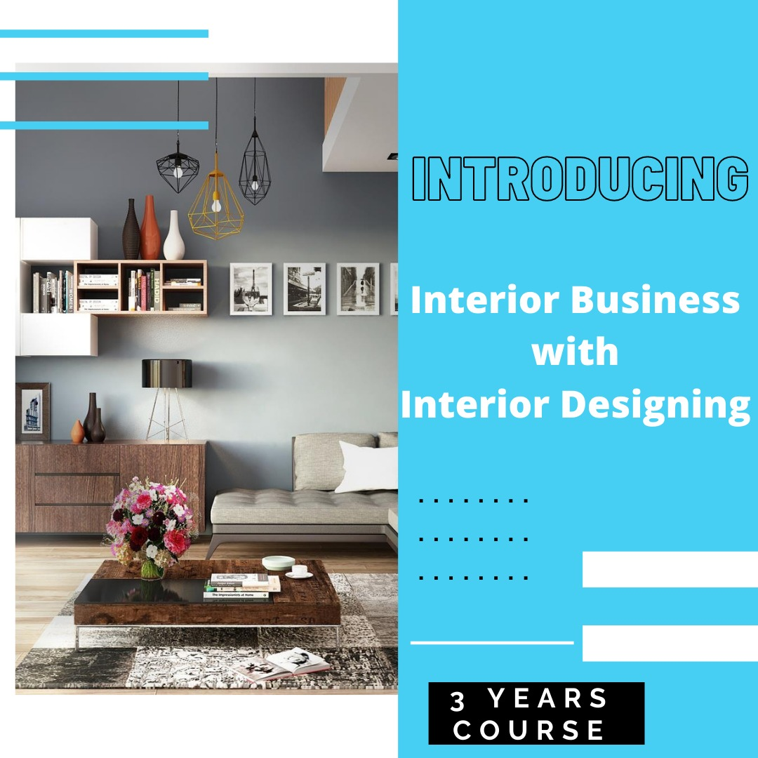 Interior Design and Interior Business.