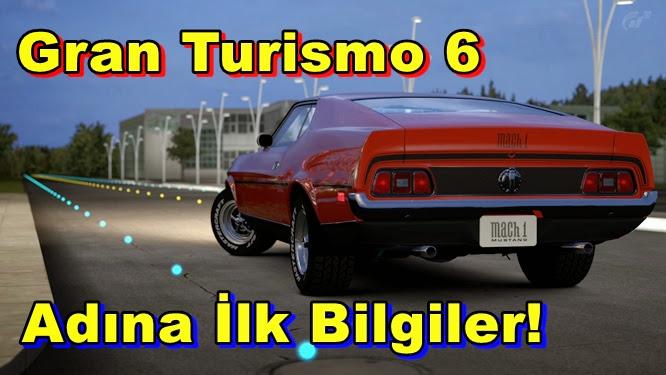 Gran Turismo 6 Adına İlk Bilgiler!