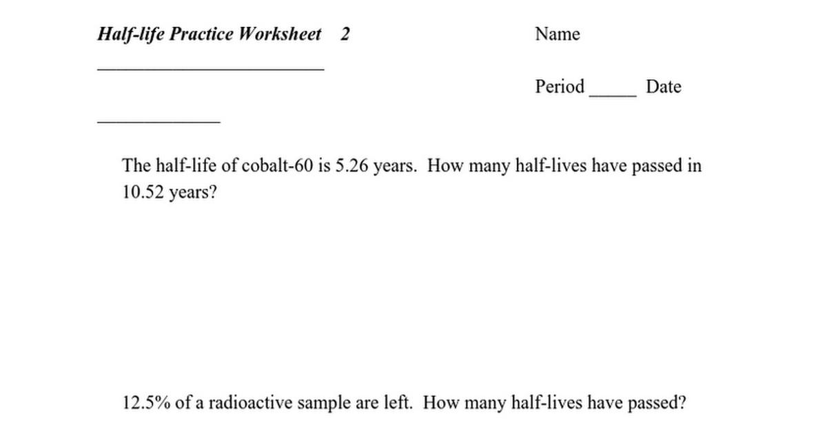 Half-life Practice Worksheet - Google Docs