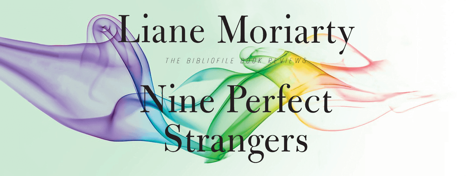 Summary, Spoilers + Review: Nine Perfect Strangers by Liane Moriarty - The  Bibliofile