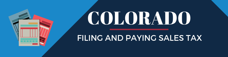 Filing and Paying Sales Tax in Colorado