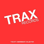 Trax Records: The 20th Anniversary Collection Mixed by Maurice Joshua & Paul Johnson